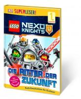 SUPERLESER! LEGO® NEXO KNIGHTS™. Die Ritter der Zukunft